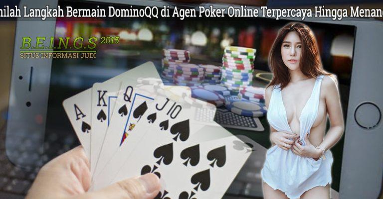 Inilah Langkah Bermain DominoQQ di Agen Poker Online Terpercaya Hingga Menang
