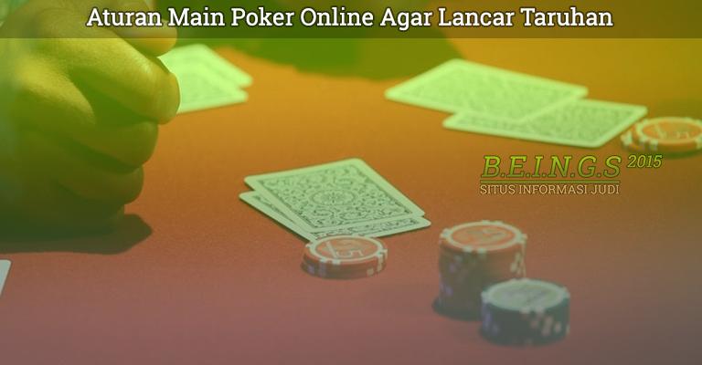 Aturan Main Poker Online Agar Lancar Taruhan