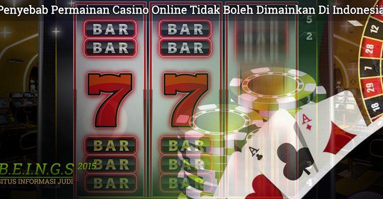 Casino Online Tidak Boleh Dimainkan Di Indonesia - Beings2015