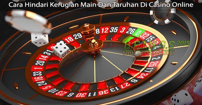 Cara Hindari Kerugian Main Dan Taruhan Di Casino Online
